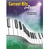 Current Hits For Teens Book 2: 7 Graded Solutions For Intermediate Pianists