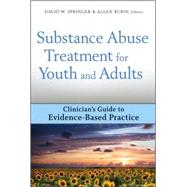 Substance Abuse Treatment for Youth and Adults Clinician's Guide to Evidence-Based Practice