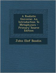 A Realistic Universe: An Introduction To Metaphysics - Primary Source Edition