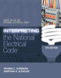 Demystify and accurately interpret the National Electrical Code! Help your students master all sections of the 2011 National Electrical Code (NEC) with the accurate, thorough coverage found only in Surbrook/Althouse's INTERPRETING THE NATIONAL ELECTRICAL CODE, 9E