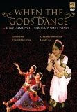 When the Gods Dance: Bharatanatyam, Contemporary Dance