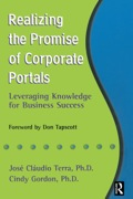 Thoughtful and provocative, 'Realizing the Promise of Corporate Portals' illustrates the vast potential of corporate portals and what your company can do to implement them for business success