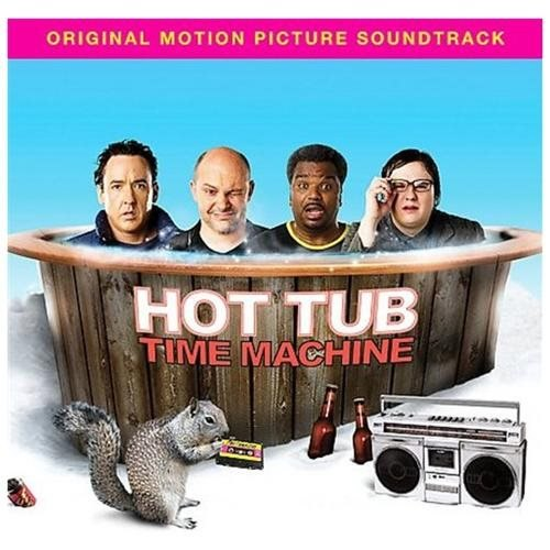 Hot Tub Time Machine (Ost)(music From