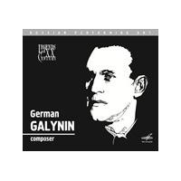 Legends of the 20th Century: German Galynin, Composer (Music CD)