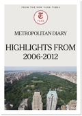 Metropolitan Diary: Highlights From 2006-2012
