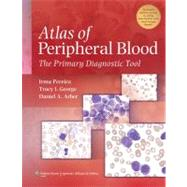 Atlas of Peripheral Blood The Primary Diagnostic Tool