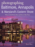 Learn when, where, and how to photograph Baltimore's Inner Harbor, the historic neighborhoods surrounding it, the Chesapeake Bay, and nearby cities.To learn when, where, and how to photograph Baltimore's Inner Harbor, the historic neighborhoods surrounding it, the Chesapeake Bay, and nearby cities, you need to ask a local, someone with photographic expertise who also knows how to get the best images of these iconic spots
