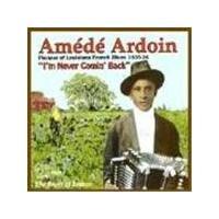 Amede Ardoin - I'm Never Comin' Back