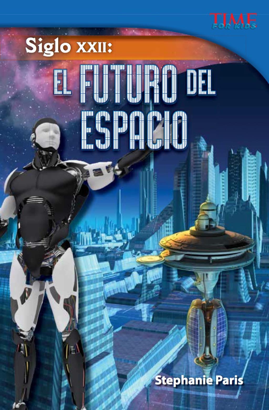 Siglo Xxii: El Futuro Del Espacio (22nd Century: Future Of Space) (ebook)