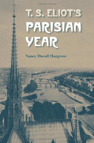 T. S. Eliot's Parisian Year