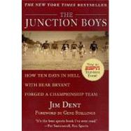 The Junction Boys How 10 Days In Hell With Bear Bryant Forged A Champion Team