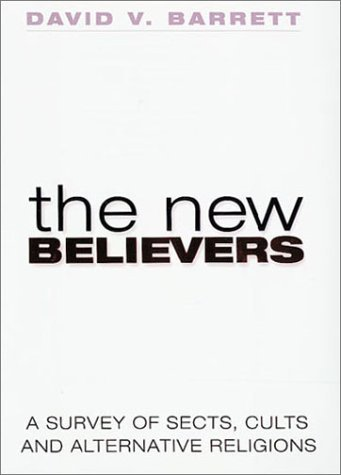 The New Believers: A Survey of Sects, Cults and Alternative Religions