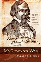 Mcgowan's War: The Birth Of Bc Politics On The Fraser River Goldfields