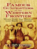 A legendary lawman, buffalo hunter, Indian fighter, and newspaper columnist, Bat Masterson served as sheriff of Ford County, Kansas, ruled Dodge City, and became an eyewitness to the heyday of the Old West's most notorious outlaws