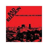 Bad Religion - How Could Hell Be Any Worse (Music CD)