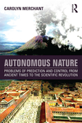 Autonomous Nature investigates the history of nature as an active, often unruly force in tension with nature as a rational, logical order from ancient times to the Scientific Revolution of the seventeenth century