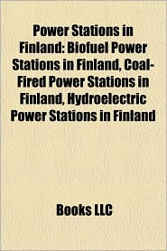 Power Stations in Finland: Biofuel Power Stations in Finland, Coal-Fired Power Stations in Finland, Hydroelectric Power Stations in Finland