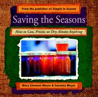 Saving The Seasons: How To Can, Freeze, Or Dry Almost Anything