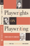For anyone interested in drama, Playwrights on Playwriting: From Ibsen to Ionesco offers revealing and astute insights on modern theater and the creation of plays