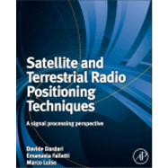 Satellite and Terrestrial Radio Positioning Techniques : A signal processing Perspective
