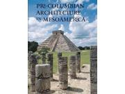 Pre-Columbian Architecture in Mesoamerica Binding: Hardcover Publisher: Perseus Distribution Services Publish Date: 2010/10/26 Synopsis: Presents an overview of the aesthetics, meanings, functions, and techniques of Mesoamerican architecture, and surveys the historical development of the builder's art in each of the region's cultural areas