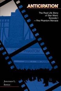 Anticipation: The Real Life Story of Star Wars: Episode I-The Phantom Menace