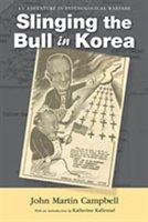 Slinging The Bull In Korea: An Adventure In Psychological Warfare