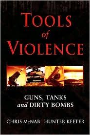 Tools of Violence: Guns, Tanks and Dirty Bombs