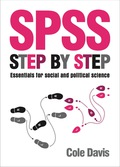 SPSS Step by Step: Essentials for Social and Political Science is a concise text for beginners and intermediate statistical test users