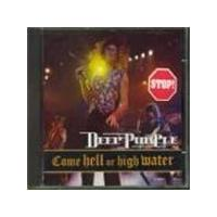 Deep Purple - Come Hell Or High Water (Music CD)