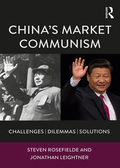 China's Market Communism guides readers step by step up the ladder of China's reforms and transformational possibilities to a full understanding of Beijing's communist and post-communist options by investigating the lessons that Xi can learn from Mao, Adam Smith and inclusive economic theory