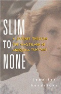 A young woman's fatal battle with anorexia, in her own words In the tradition of Go Ask Alice, Prozac Nation, and Girl Interrupted, Slim to None grants readers precious access to the emotional and psychological underpinnings of its author