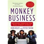 Monkey Business : Swinging Through the Wall Street Jungle