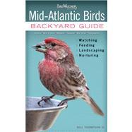 Mid-Atlantic Birds: Backyard Guide, Watching, Feeding, Landscaping, Nurturing