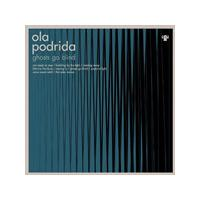 Ola Podrida - Ghosts Go Blind (Music CD)