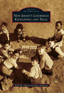 New Jersey''s Lindbergh Kidnapping and Trial