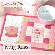 Mug Rugs : Love to Sew