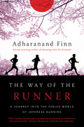 Welcome to Japan, the most running-obsessed nation on earth, and home to a unique running culture unlike anything Adharanand Finn, author of Running with the Kenyans, has even experienced