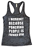I Workout Because Punching People is Frowned Upon Funny Womens Tank Top Funny Threadz (Medium, Black Tank / White Ink)