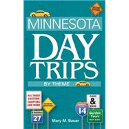 Minnesota Day Trips by Theme, Second Edition