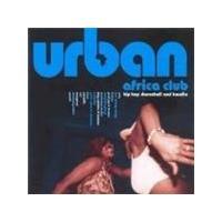 Various Artists - Urban Africa Club (Hip Hop Dancehall And Kwaito)
