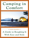 Roughing it doesn't have to be uncomfortable...or expensive!Camping in Comfort is the complete guide to help you enjoy the latest advances in outdoor gear without wasting money on expensive, unnecessary paraphernalia