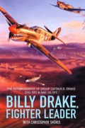 Born in London of an English father and Australian mother and educated in Switzerland, Billy Drake was to become one of the most illustrious RAF fighter pilots of World War II, indeed of all time