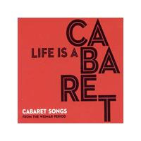 Various Artists - Life Is a Cabaret (Cabaret Songs from the Weimar Period) (Music CD)