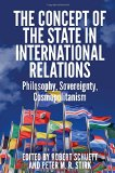 The Concept of the State in International Relations: Philosophy, Sovereignty and Cosmopolitanism