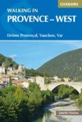 Walking In Provence - West: Drôme Provençal, Vaucluse, Var