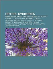 Orter I Sydkorea: Pusan, Inchon, Daegu, Gwangju, Daejeon, Ulsan, Jeju, Gyeongju, Cheongju, Pyeongchang, Gongju, Seongnam, Andong, Suwon
