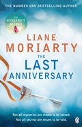 From Liane Moriarty, million copy selling author of The Husband's Secret, comes The Last Anniversary, a captivating story laced with mystery.One abandoned baby
