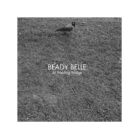Beady Belle - At Welding Bridge (Music CD)