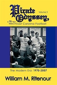Pirate Odyssey, A 75 Year History of East Carolina Football Volume 2